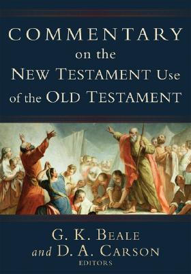 Commentary on the New Testament Use of the Old Tes...
