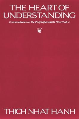 The Heart of Understanding: Commentaries on the Pr...