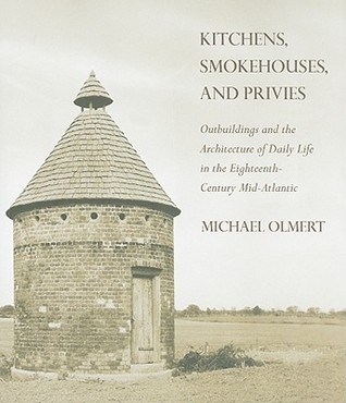 Kitchens, Smokehouses, and Privies: Outbuildings a...