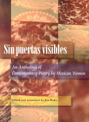 Sin Puertas Visibles: an Anthology of Contemporary...