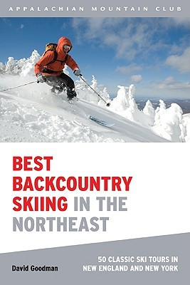 Best Backcountry Skiing in the Northeast: 50 Class...