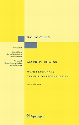 Markov Chains: With Stationary Transition Probabil...