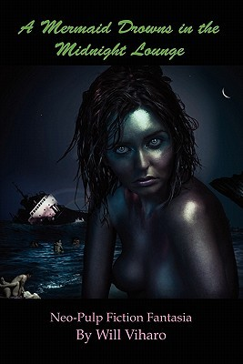 A Mermaid Drowns in the Midnight Lounge