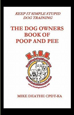 The Dog Owner's Book of Poop and Pee!! Keep It Sim...