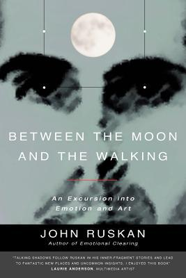 Between The Moon And The Walking: An Excursion Int...