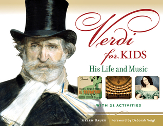 Verdi for Kids: His Life and Music with 21 Activit...