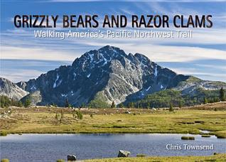 Grizzly Bears and Razor Clams: Walking America's P...