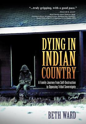 Dying in Indian Country: A Family Journey from Sel...