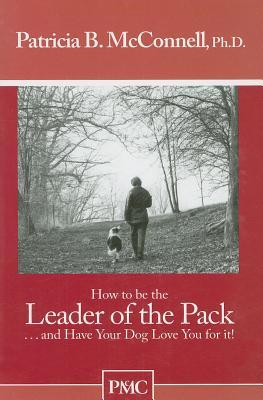 How To Be The Leader Of The Pack...And Have Your D...