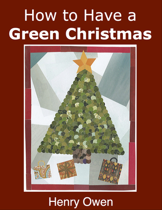 How to Have a Green Christmas: Discover 50 Ways to...