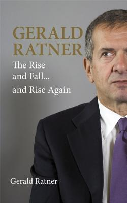 Gerald Ratner: The Rise and Fall...and Rise Again