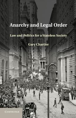 Anarchy and Legal Order: Law and Politics for a St...