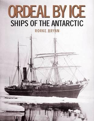 Ordeal by Ice: Ships of the Antarctic
