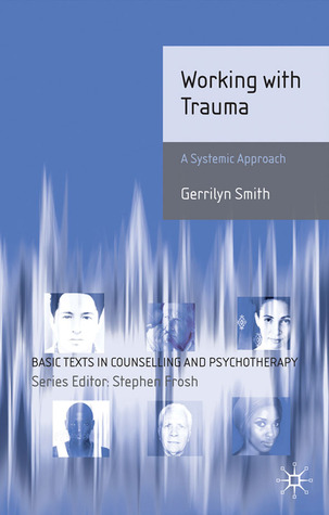 Working with Trauma: Systematic Approaches