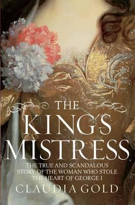 King's Mistress: The True and Scandalous Story of ...