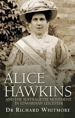 Alice Hawkins: And the Suffragette Movement