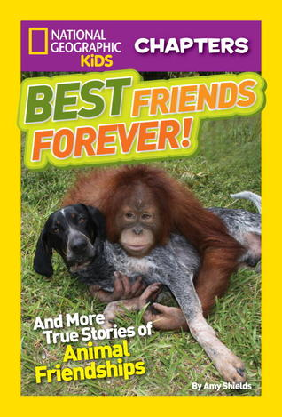 Best Friends Forever: And More True Stories of Ani...