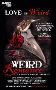 Weird Romance: A Sparrow and Crowe anthology