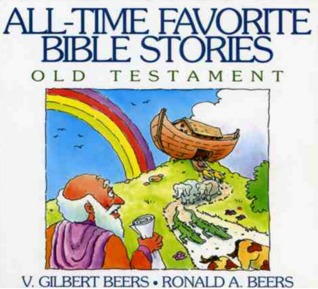 All-Time Favorite Bible Stories: Old Testament