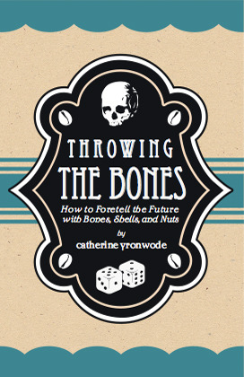 Throwing the Bones; How to Foretell the Future wit...