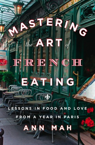 Mastering the Art of French Eating: Lessons in Foo...