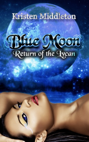 Blue Moon (Return Of The Lycan)