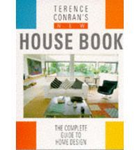 Terence Conran's New House Book: The Complete Guid...