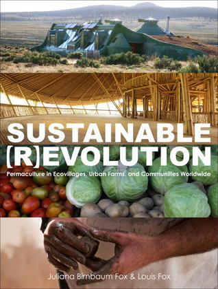 Sustainable Revolution: Permaculture in Ecovillage...
