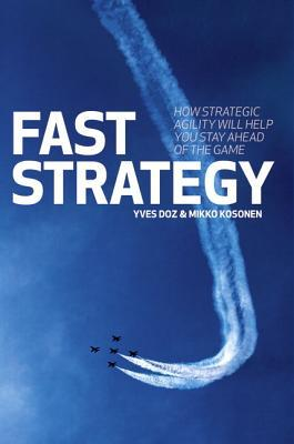Fast Strategy: How Strategic Agility Will Help You...