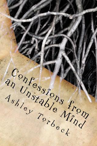Confessions from an Unstable Mind