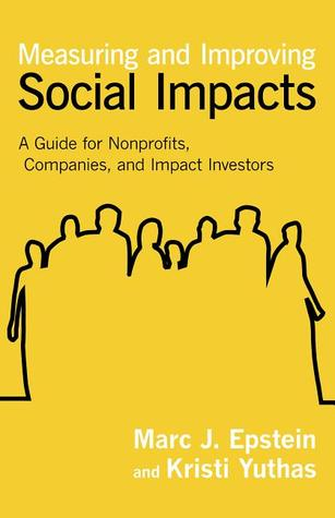 Measuring and Improving Social Impacts: A Guide fo...