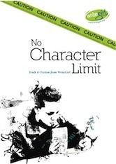 No Character Limit: Truth & Fiction from Writegirl...