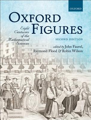 Oxford Figures: Eight Centuries of the Mathematica...