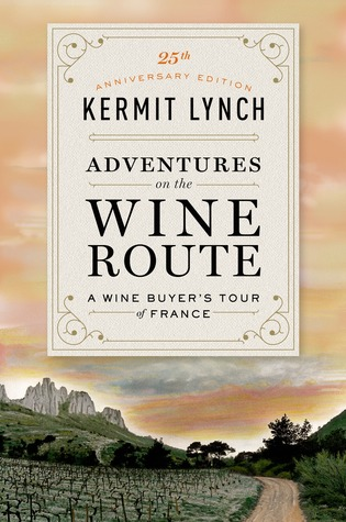 Adventures on the Wine Route: A Wine Buyer's Tour ...