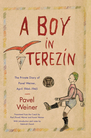A Boy in Terezín: The Private Diary of Pavel Wein...
