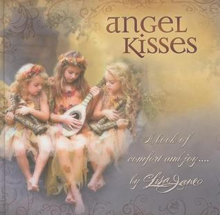 Angel Kisses: A Book of Comfort and Joy...