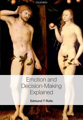 Emotion and Decision Making Explained