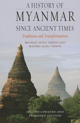 A History of Myanmar since Ancient Times: Traditio...