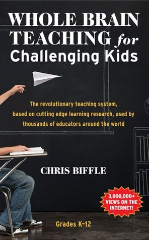 Whole Brain Teaching for Challenging Kids (and the...