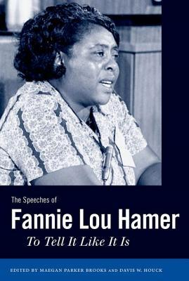 The Speeches of Fannie Lou Hamer: To Tell It Like ...