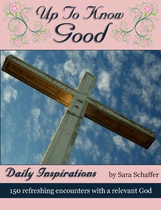 Daily Devotional for Women - Up To Know Good: Dail...