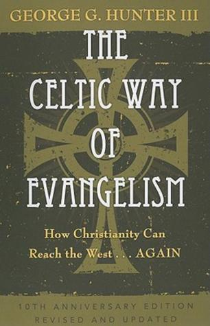 The Celtic Way of Evangelism: How Christianity Can...