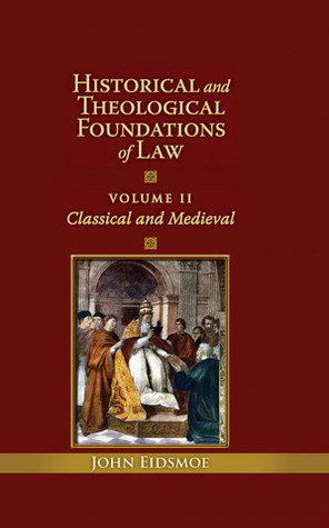 Historical and Theological Foundations of Law: Cla...