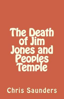 The Death of Jim Jones and Peoples Temple
