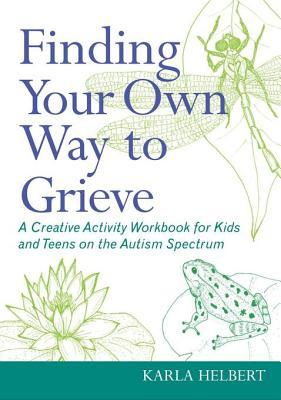 Finding Your Own Way to Grieve: A Creative Activit...