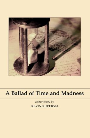 A Ballad of Time and Madness