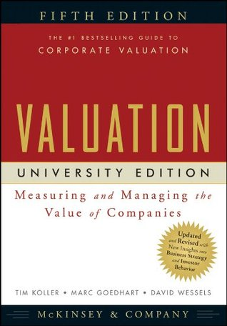 Valuation: Measuring and Managing the Value of Com...