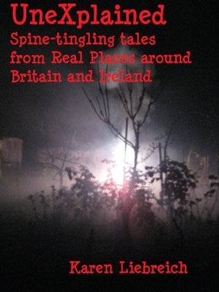 Unexplained: Spine-tingling Tales from Real Places...