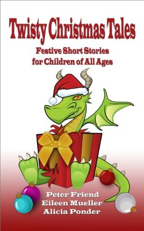 Twisty Christmas Tales - Festive Short Stories for...