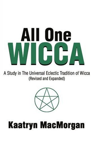 All One Wicca: A Study in The Universal Eclectic T...